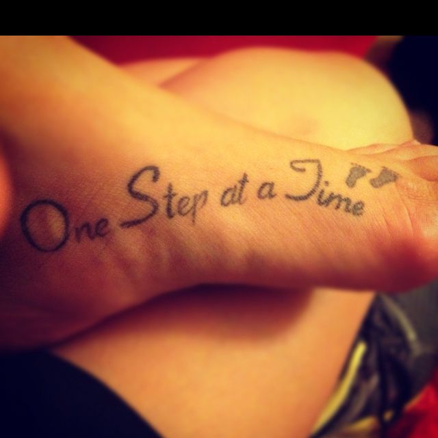One step at a time like the quote and the little for Tattoo one step at a time