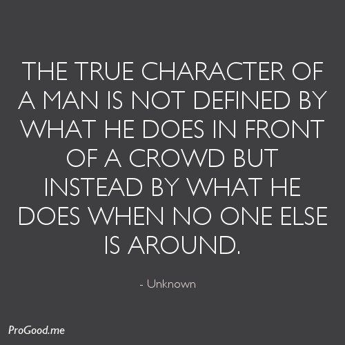 Inspirational Quotes For Men Gorgeous The True Character Of A Man Is Not Definedwhat He Does In