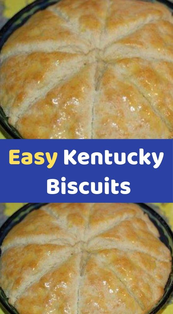 Easy Kentucky Biscuits Kentucky Biscuits Biscuit Recipe Homemade Biscuits