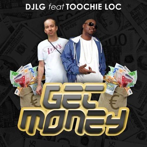 Djlg Feat Toochie Loc.get Money by D.J.L.G on SoundCloud