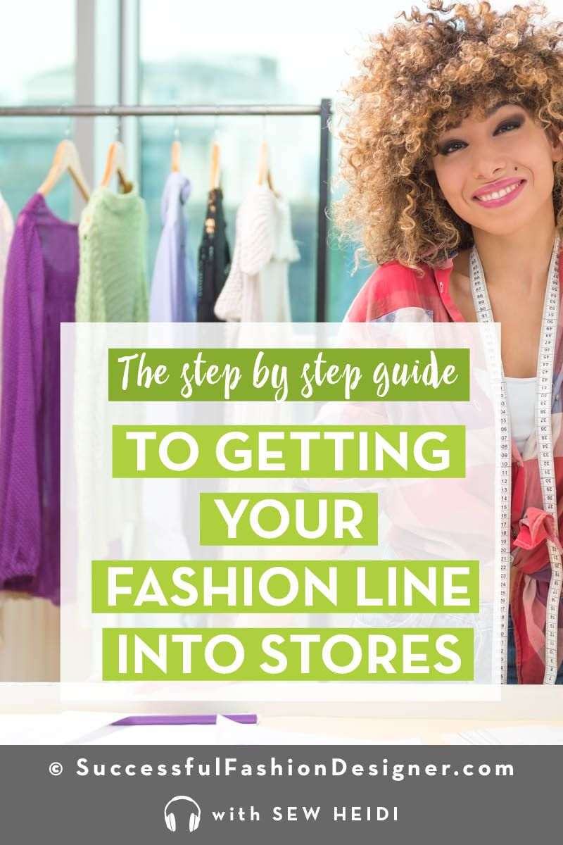 Sell Your Clothing Line To Retailers A Step By Step Guide Sell My Clothes Fashion Design Jobs Become A Fashion Designer