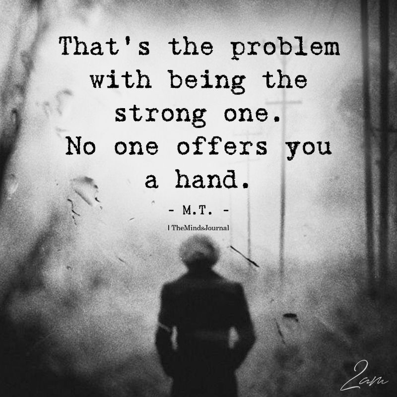 That's The Problem With Being The Strong One