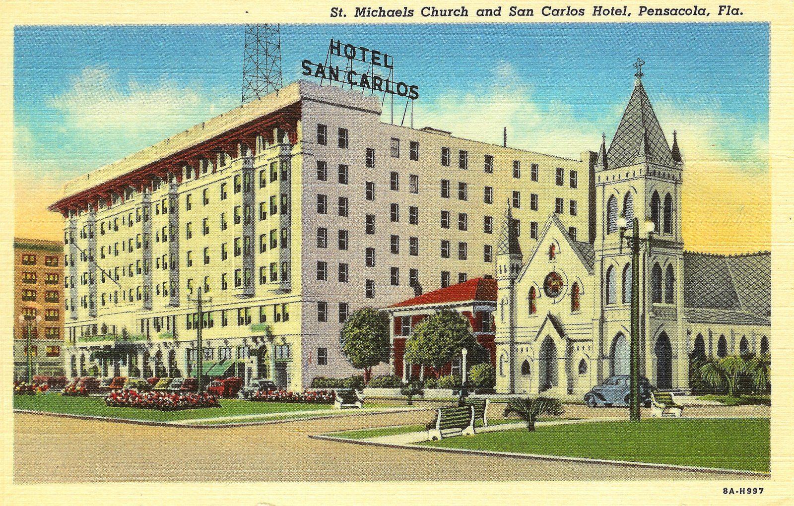 San Carlos Hotel And St Michael S Catholic Church Pensacola Florida Pensacola Michael Church Pensacola Florida