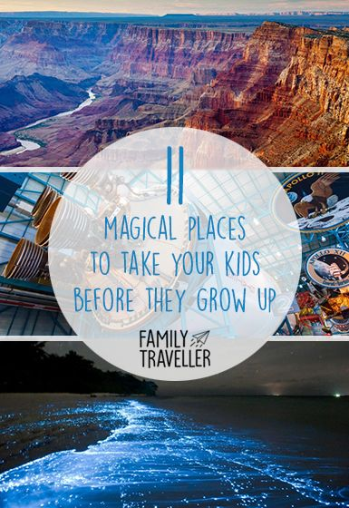 Photo of 11 magical places to take kids before they grow up