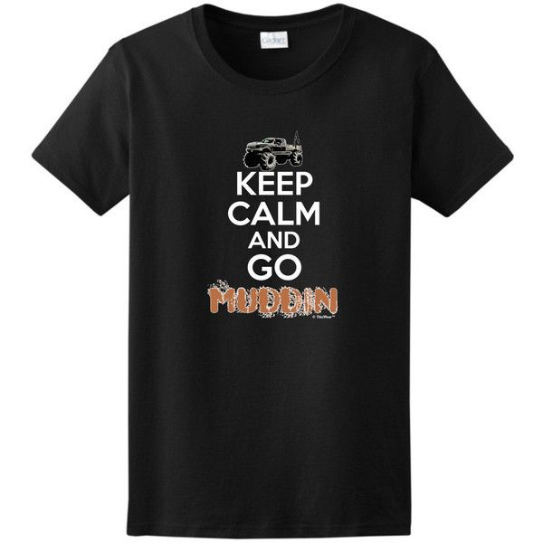 Keep Calm and Go Muddin Ladies T-Shirt 2000l Wkc-62 ($23) ❤ liked on Polyvore featuring tops, t-shirts, black, women's clothing, cotton tee and cotton t shirt