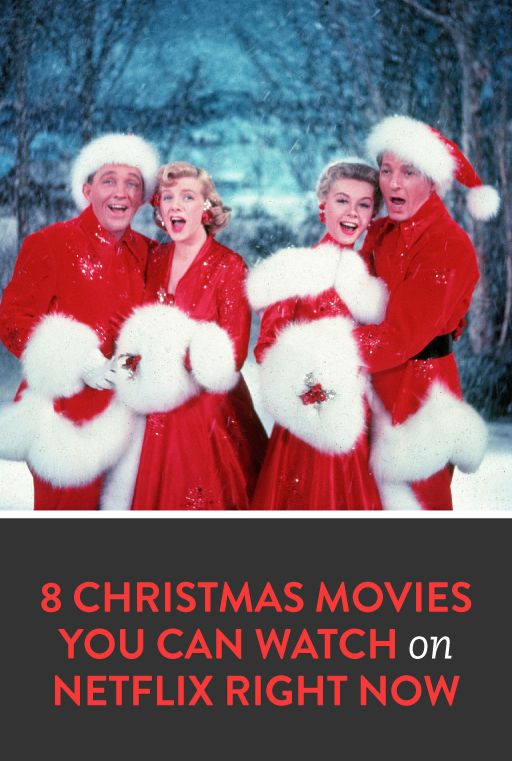 What Christmas Movies Are On Netflix 8 Films To Get You In The Holiday Spirit White Christmas Movie White Christmas Christmas Movies
