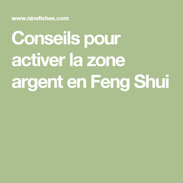 conseils pour activer la zone argent en feng shui fengshui feng shui feng shui tips et feng. Black Bedroom Furniture Sets. Home Design Ideas