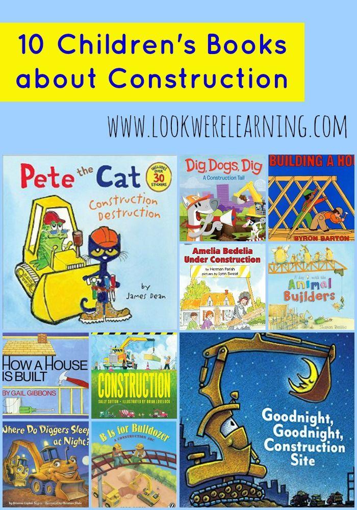 10 Children S Books About Construction Construction Theme Preschool Preschool Construction Childrens Books
