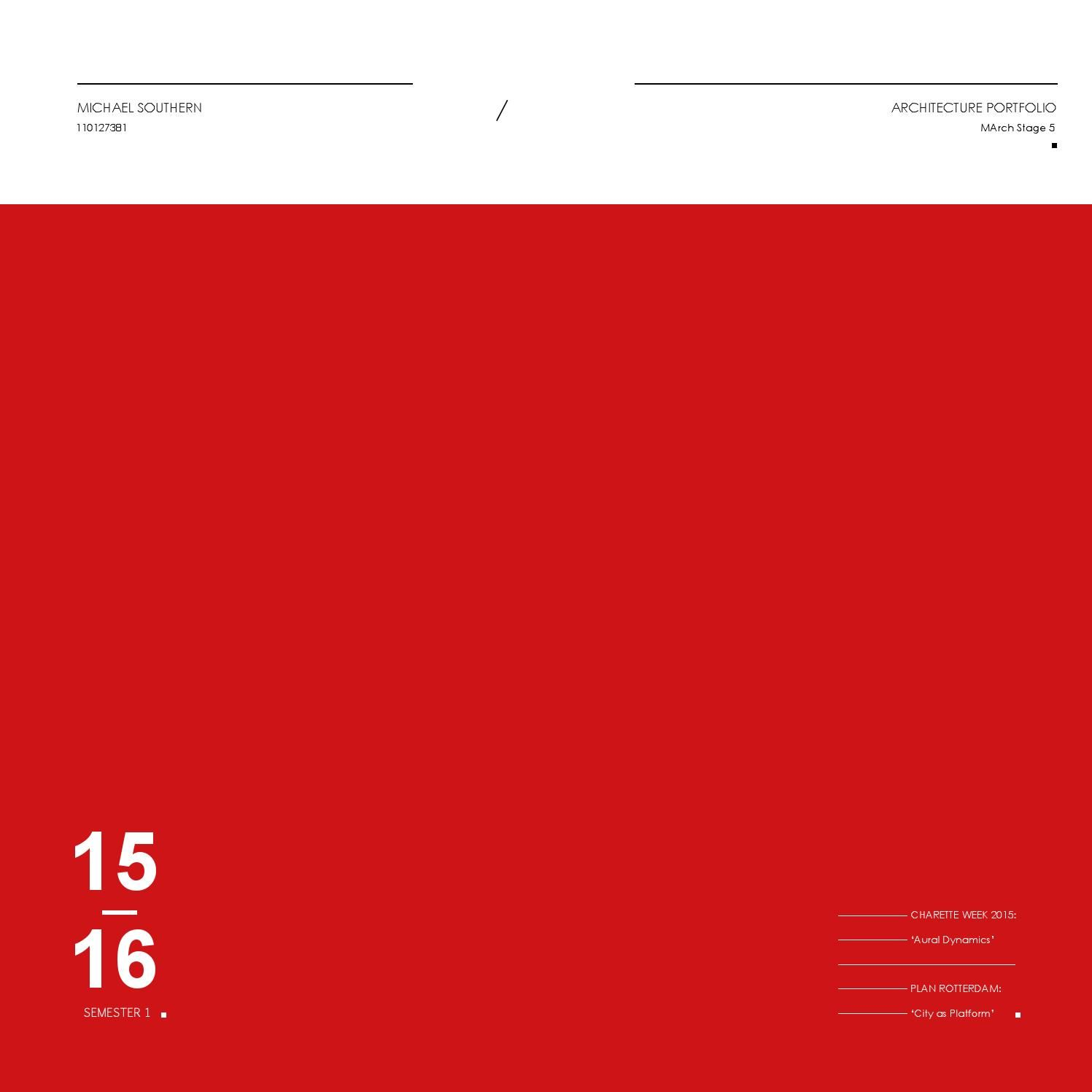 Michael Southern // Architecture Portfolio  Academic portfolio for Semester 1, Stage 5, MArch. University of Newcastle-upon-Tyne