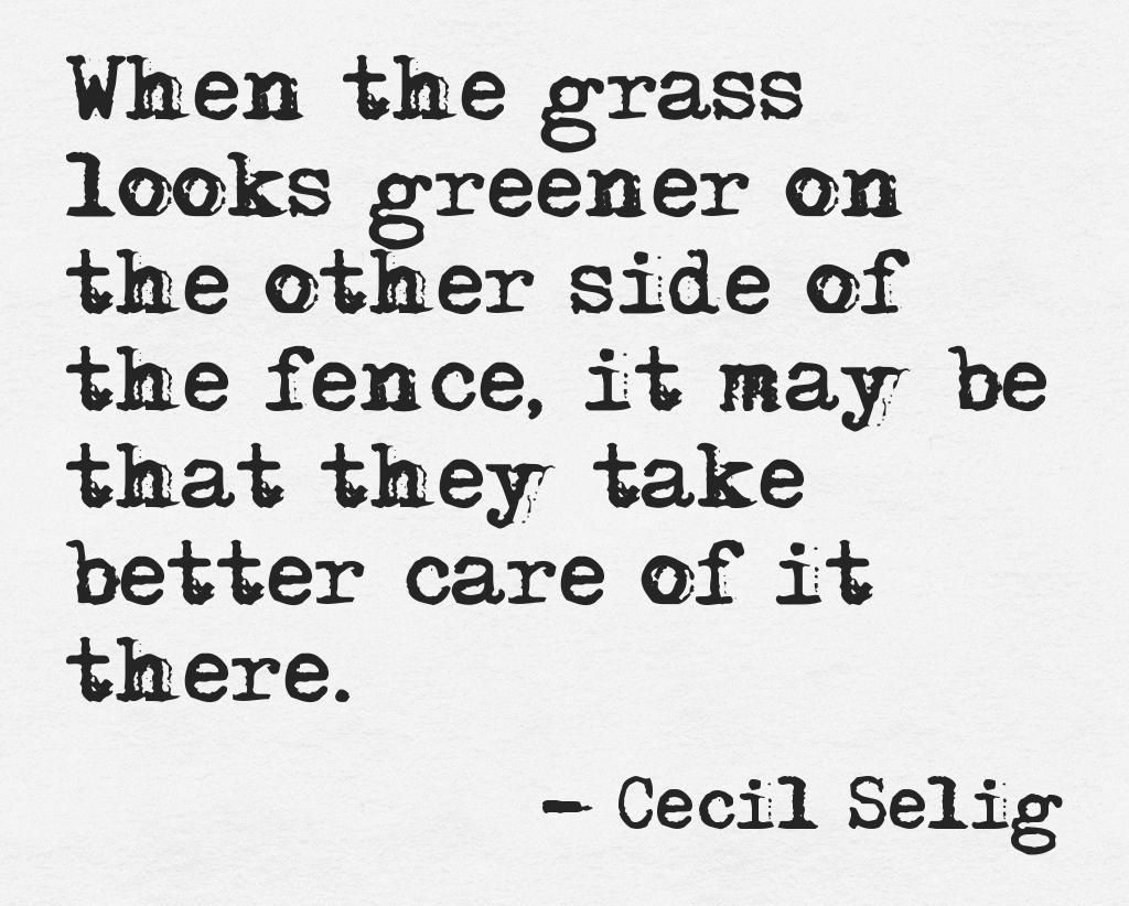 Take care of your grass. best thing ive heard all day- aw
