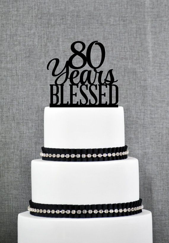 80 Years Blessed Cake Topper Classy 80th Birthday