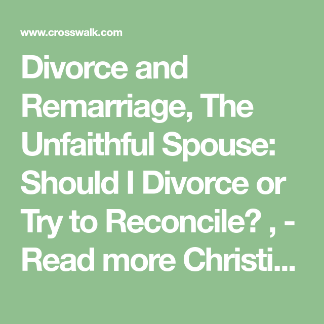 Divorce and Remarriage, The Unfaithful Spouse: Should I Divorce or