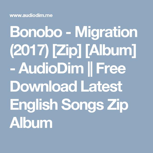 Bonobo - Migration (2017) [Zip] [Album] - AudioDim || Free