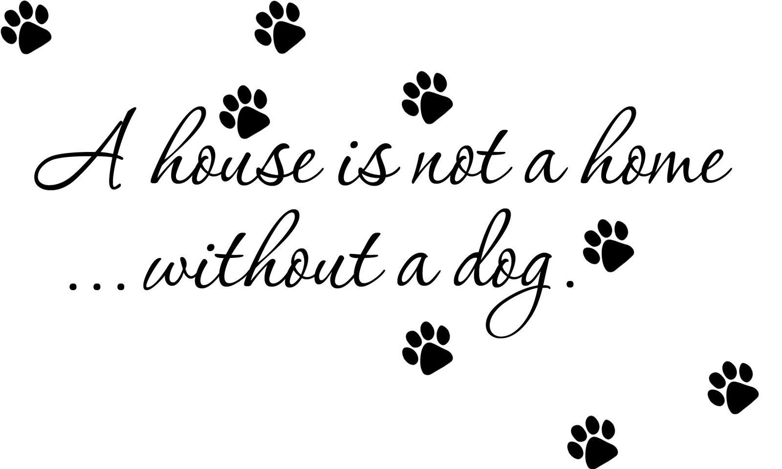 Details About House Is Not A Home Without A Dog Quote Removable