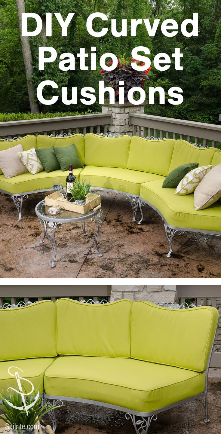 How To Make Cushions For A Curved Patio Set Diy Patio Furniture Cushions Curved Patio Patio Furniture Cushions
