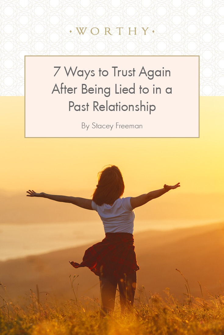 7 Ways to Trust Again After Being Lied to in a Past Relationship