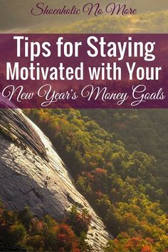 8 Tips For Staying Motivated With Your New Year Money Goals How