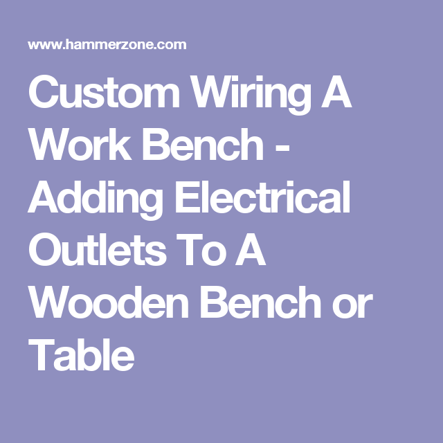 Custom wiring a work bench adding electrical outlets to a wooden custom wiring a work bench adding electrical outlets to a wooden bench or table greentooth Image collections