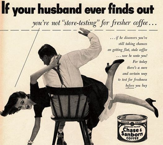 Wife being spanked wrong coffee  Chase & Sanborn If your Husband finds out