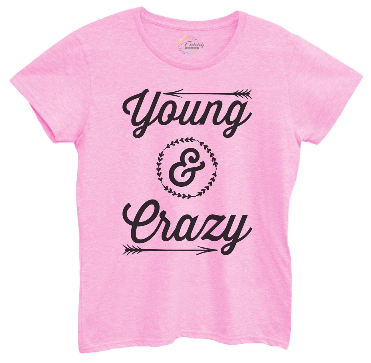 Womens Young & Crazy Tshirt