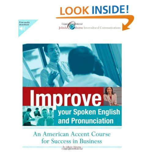 Improve Your Spoken English And Pronunciation An American Accent Course For Success In Business By Jolinda Osbo American Accent Success Business Pronunciation