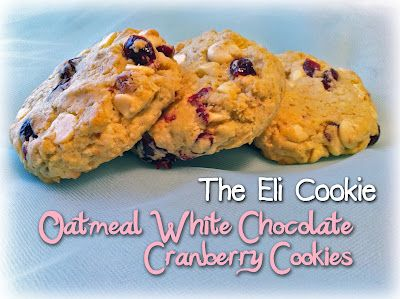 The Dilettante Chef: The Eli Cookie: Oatmeal White Chocolate Cranberry Cookies