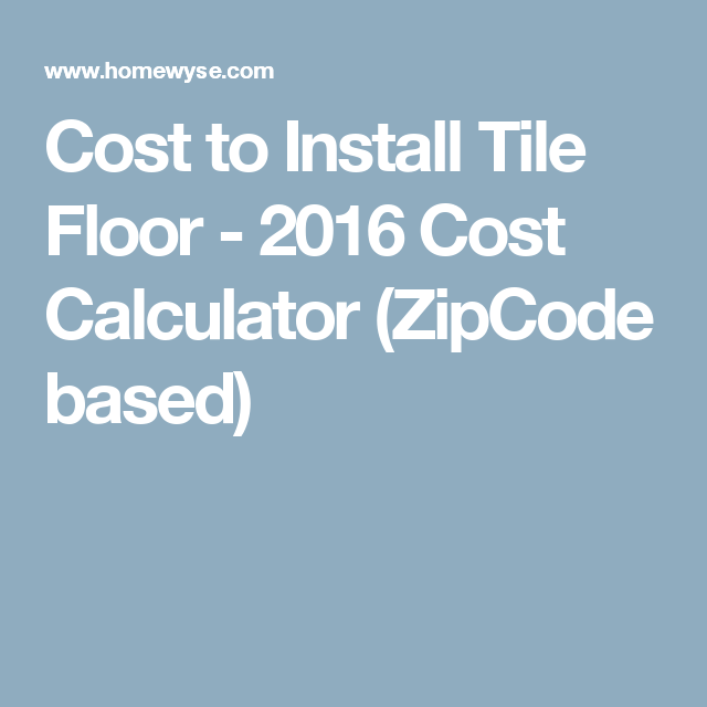 Calculator: Cost to Install Tile Floor (With images ...