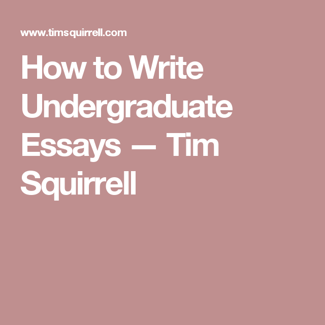 How To Write A Essay Proposal How To Write Undergraduate Essays  Tim Squirrell Important Of English Language Essay also Thesis For Persuasive Essay How To Write Undergraduate Essays  Tim Squirrell  Education  Examples Of A Thesis Statement For A Narrative Essay