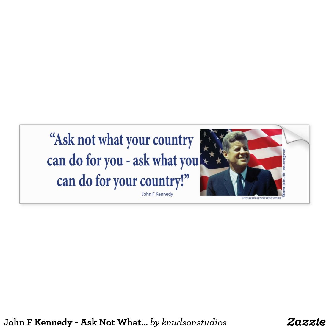 John F Kennedy Ask Not What Your Country Bumper Sticker Zazzle