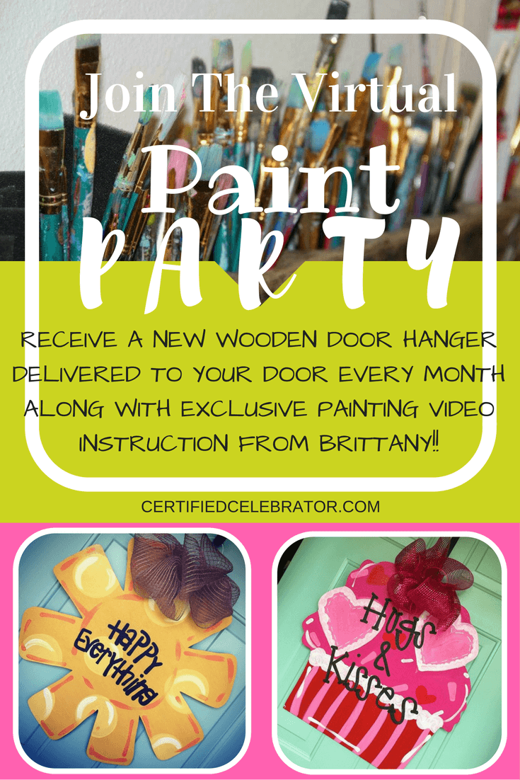 Who's up for a virtual paint party?! Join us to receive one new wooden door hanger per month in the mail with exclusive painting directions from your certified celebrator, Brittany Young!