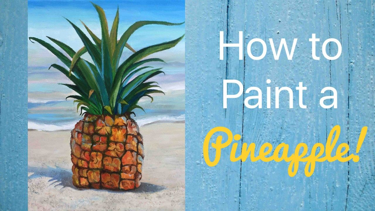 Pineapple Acrylic Painting - By Artist, Andrea Kirk | The Art Chik ...