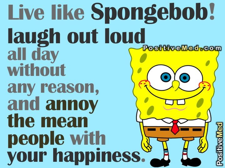 Live Like Spongebob Positivemed Spongebob Quotes Spongebob Funny Funny Quotes