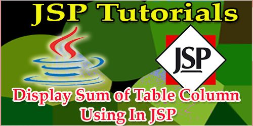Display Sum of Table Column Using In JSP Sum of Table Column