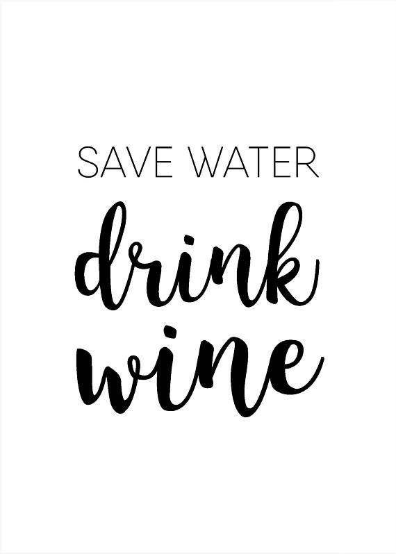 Save Water Drink Wine Funny Printable Wall Art Funny Wine Quote
