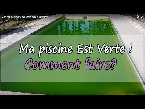 Eau verte piscine comment faire youtube piscine - Comment recuperer eau trouble piscine ...