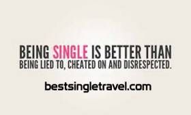Being single is better than