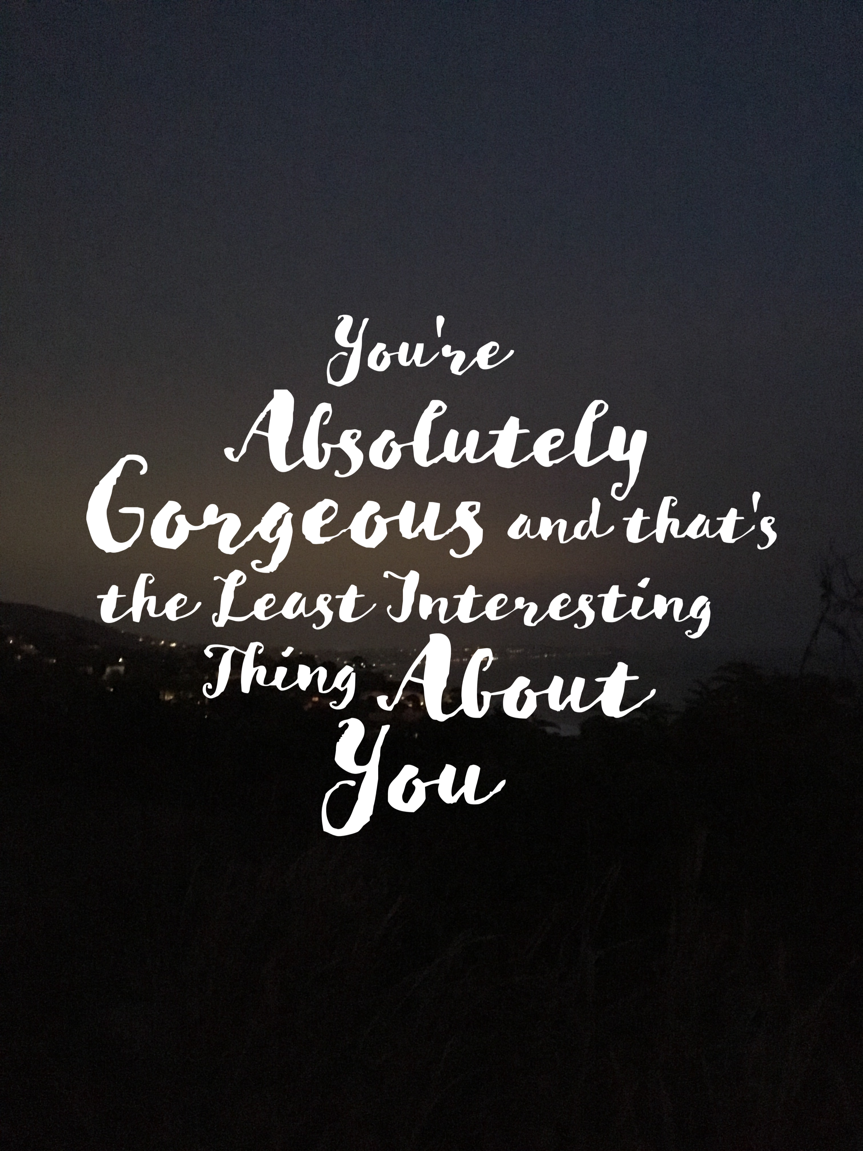 Quotes About Love And Relationships Youre Gorgeous Photo Quotes