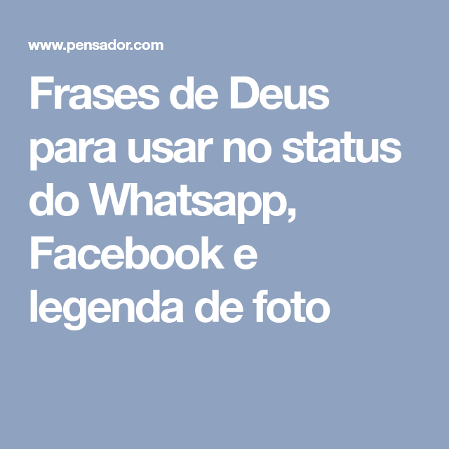 Frases De Deus Para Usar No Status Do Whatsapp Facebook E Legenda