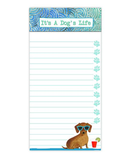 Look At This It A A Dog S Life Magnetic Notepad On Zulily Today
