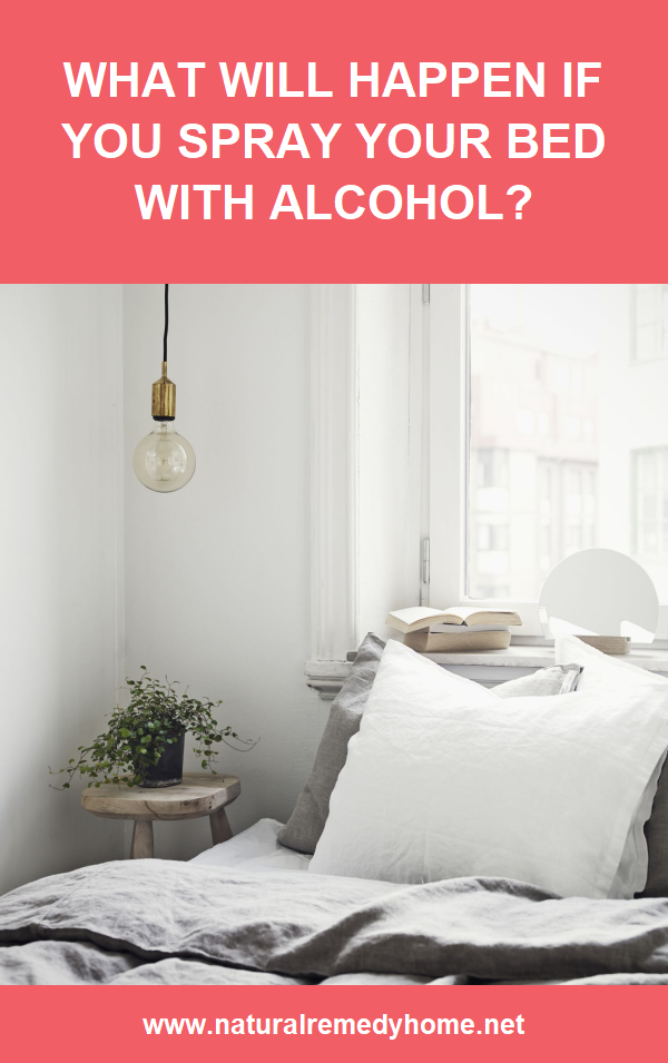 What Will Happen If You Spray Your Bed With Alcohol