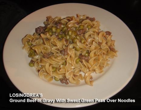 Ground Beef Noodles And Beef Gravy With Sweet Green Peas Recipe Recipe Green Peas Recipes Pea Recipes Recipes
