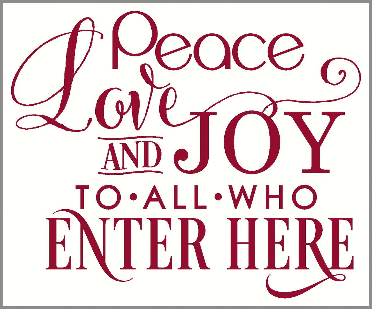 Love Plaques Quotes Peace Love And Joy To All Who Enter Here Wall Quote  Peace And Walls