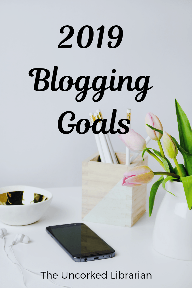 A Year In Review Blogging Goals 2019 Blogging goals