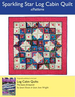Sparkling Star Log Cabin Quilt ePattern - Designed by Janet Houts & Jean Ann Wright and originally published in Log Cabin Quilts The basics & beyond