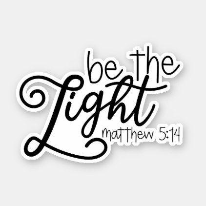 Be the Light Quote Sticker   Zazzle.com