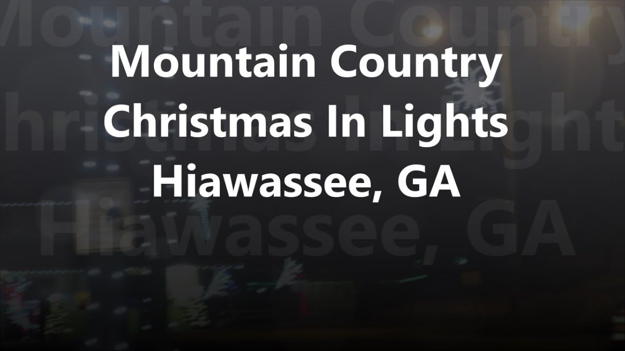 Mountain Country Christmas In Lights , Hiawassee, GA