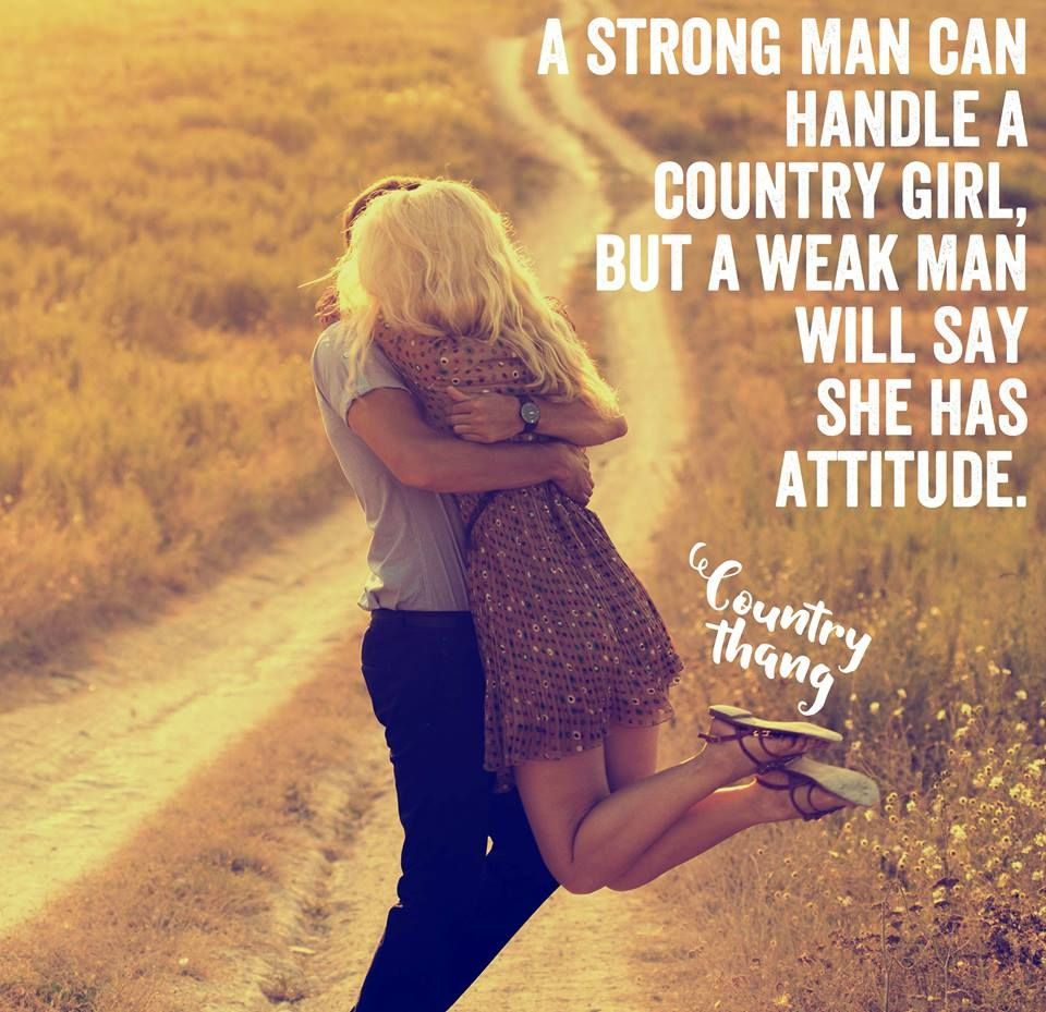 Country Thang Country Thang Pinterest Weak men
