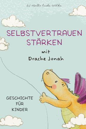 Der Drache mit dem Drachen. Eine Geschichte für Kinder zur Stärkung des Selbs…