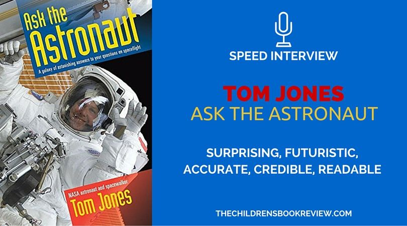 Tom Jones, Author of Ask the Astronaut: A Galaxy of ...