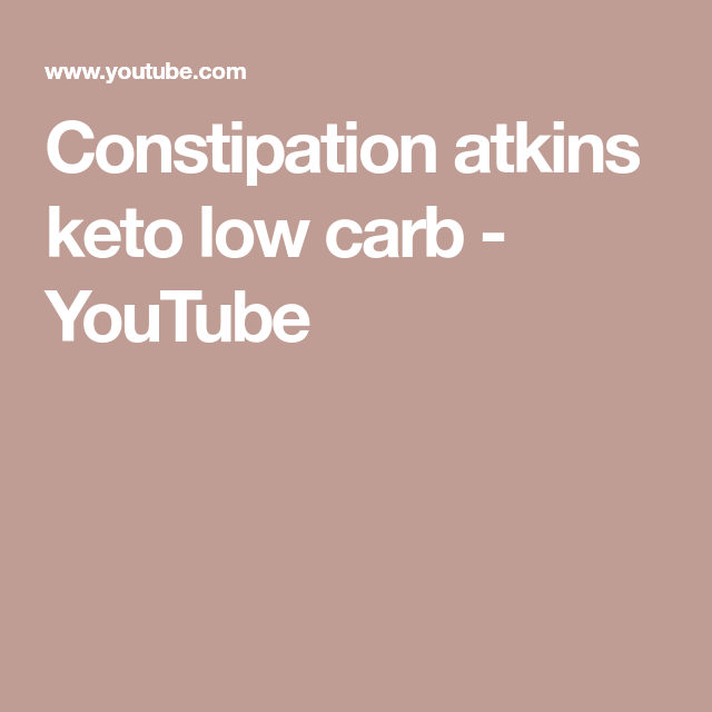 Atkins And Constipation